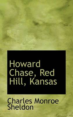 Howard Chase, Red Hill, Kansas by Charles Monroe Sheldon
