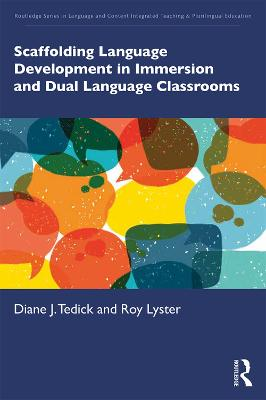 Scaffolding Language Development in Immersion and Dual Language Classrooms by Diane J. Tedick