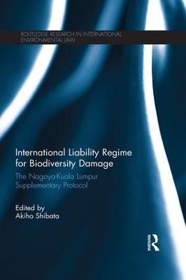 International Liability Regime for Biodiversity Damage by Akiho Shibata