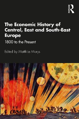 The Economic History of Central, East and South-East Europe by Matthias Morys