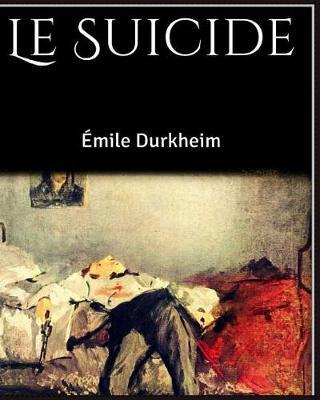 Le Suicide by Emile Durkheim