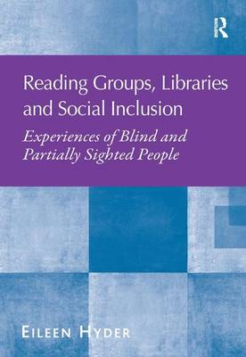 Reading Groups, Libraries and Social Inclusion by Eileen Hyder