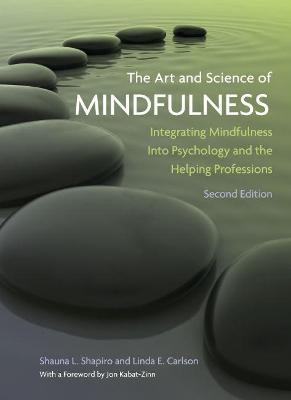 Art and Science of Mindfulness by Shapiro L