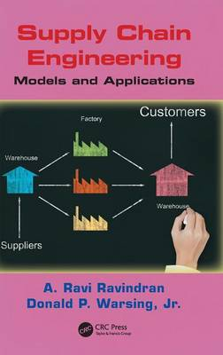 Supply Chain Engineering by A. Ravi Ravindran