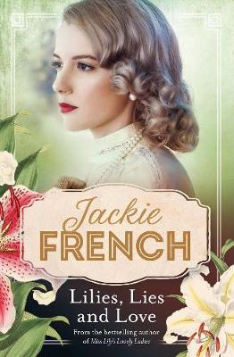 Miss Lily: #4 Lilies, Lies and Love by Jackie French