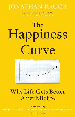 The Happiness Curve by Jonathan Rauch