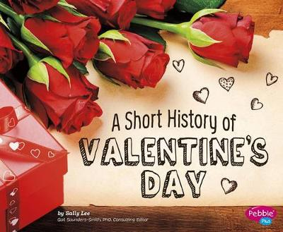 Short History of Valentine's Day by Sally Lee