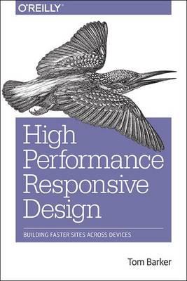 High Performance Responsive Design by Tom Baker