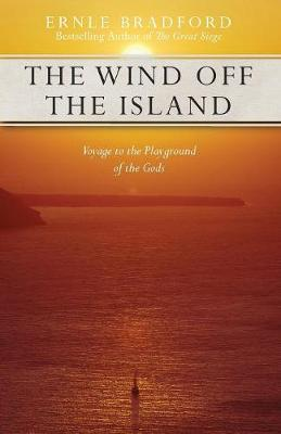 Wind Off the Island by Ernle Bradford