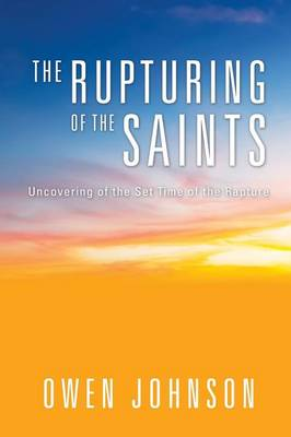 Rapturing of the Saints by Owen Johnson