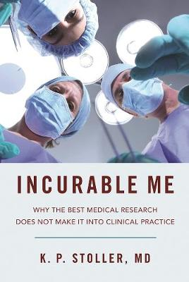 Incurable Me by Kenneth Stoller