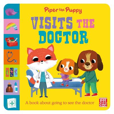 First Experiences: Piper the Puppy Visits the Doctor book
