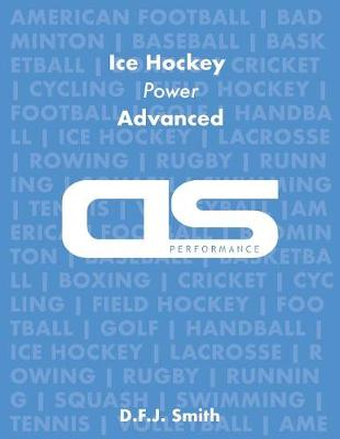 DS Performance - Strength & Conditioning Training Program for Ice Hockey, Power, Advanced by D F J Smith
