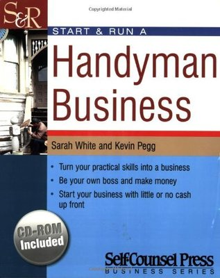 Start and Run a Handyman Business by Sarah White
