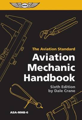 Aviation Mechanic Handbook: The Aviation Standard by Dale Crane