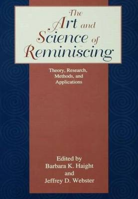 Art and Science of Reminiscing by Barbara K. Haight