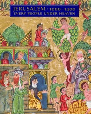Jerusalem, 1000-1400 - Every People Under Heaven by Barbara Drake Boehm