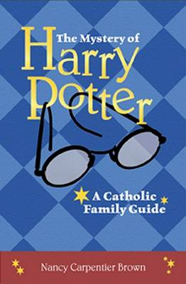 The Mystery of Harry Potter by Nancy Carpenter Brown