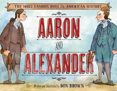 Aaron and Alexander by Don Brown