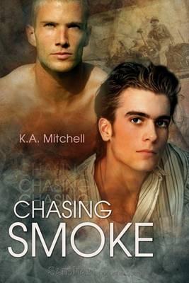 Chasing Smoke by K. A. Mitchell