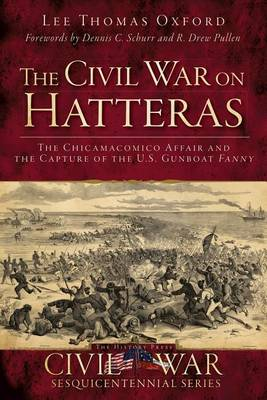 The Civil War on Hatteras by Lee Thomas Oxford