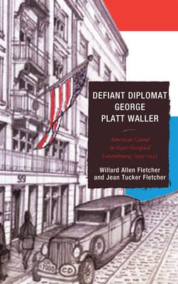 Defiant Diplomat by Willard Allen Fletcher