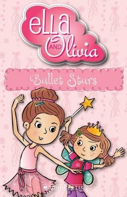 Ella and Olivia: #3 Ballet Stars by Yvette Poshoglian