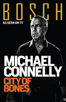 City of Bones (Bosch Tv Tie-in) by Michael Connelly