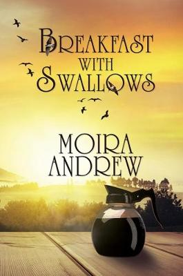 Breakfast With Swallows by Moira Andrew