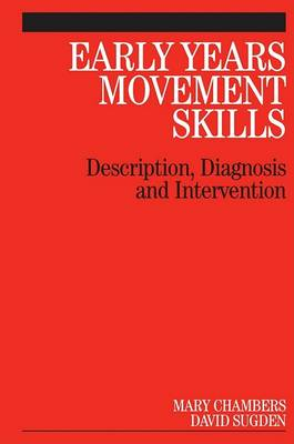 Early Years Movement Skills - Description,        Diagnosis and Intervention by Mary Chambers