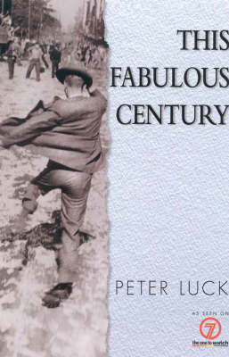 This Fabulous Century by Peter Luck