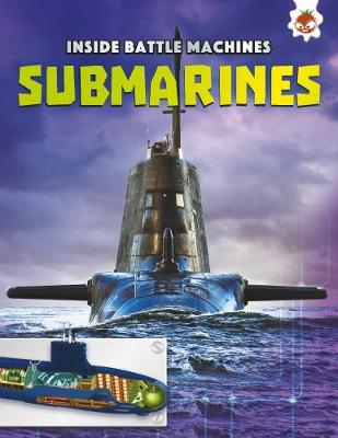 Inside Battle Machines: Submarines by Chris Oxlade