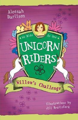 Unicorn Riders, Book 2: Willow's Challenge by Aleesah Darlison