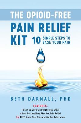 Opioid-Free Pain Relief Kit by Beth Darnall