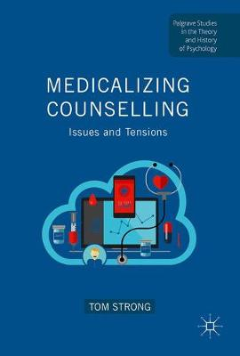 Medicalizing Counselling by Tom Strong