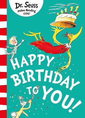 Happy Birthday to You! by Dr. Seuss