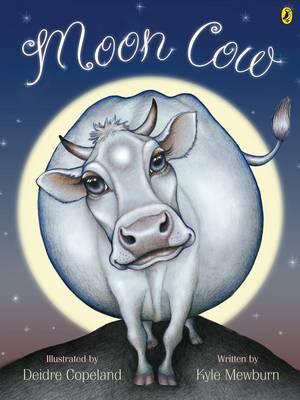 Moon Cow by Kyle Mewburn