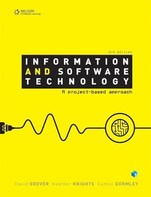 Information and Software Technology: A Project-Based Approach by David Grover