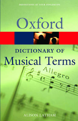 Oxford Dictionary of Musical Terms by Alison Latham