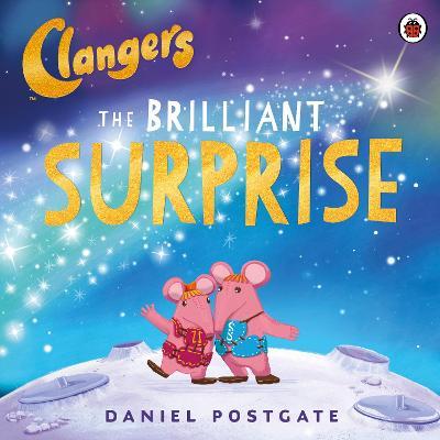Clangers: The Brilliant Surprise by Daniel Postgate