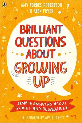 Brilliant Questions About Growing Up: Simple Answers About Bodies and Boundaries by Amy Forbes-Robertson