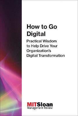 How to Go Digital by MIT Sloan Management Review