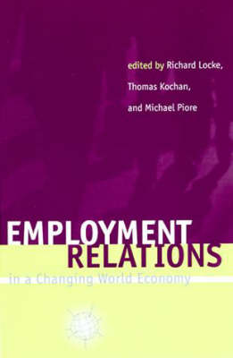 Employment Relations in a Changing World Economy by Richard M. Locke
