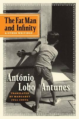Fat Man and Infinity by Antonio Lobo Antunes