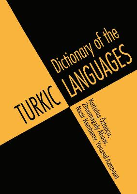 Dictionary of Turkic Languages by Kurtulus Oztopcu