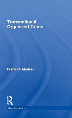 Transnational Organized Crime by Frank Madsen