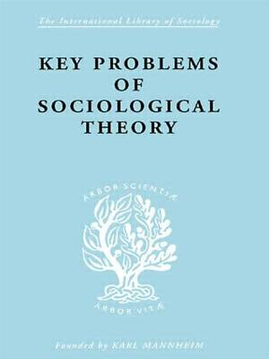 Key Problems of Sociological Theory by John Rex