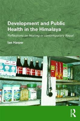 Development and Public Health in the Himalaya by Ian Harper