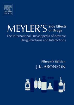 Meyler's Side Effects of Drugs 15E by Jeffrey K. Aronson