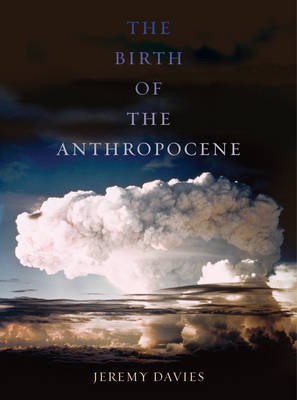 Birth of the Anthropocene book